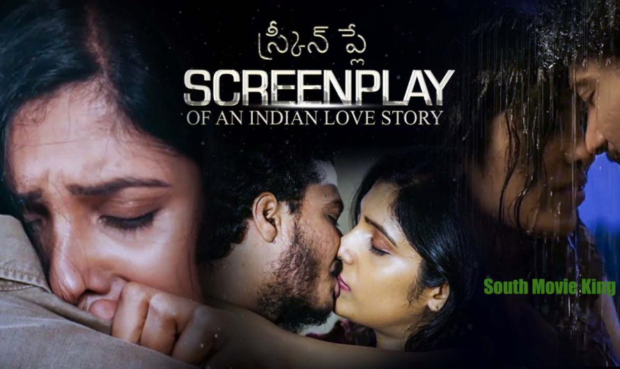 The screenplay of an Indian Love Story Telugu Movie